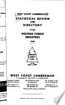 West Coast Lumberman's Statistical Review and Directory of the Western Forest Industries