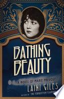 Bathing Beauty   A Novel of Marie Prevost