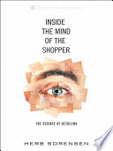 """Inside the Mind of the Shopper: The Science of Retailing"" by Herb Sorensen"