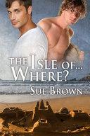 The Isle Of... Where?