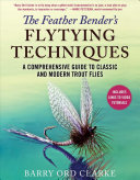 The Feather Bender s Flytying Techniques Book