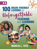 100 Brain-Friendly Lessons for Unforgettable Teaching and Learning (K-8) Pdf/ePub eBook