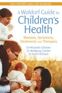 A Waldorf Guide to Children's Health