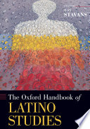 The Oxford Handbook of Latino Studies
