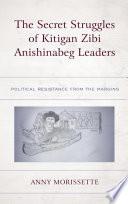 The Secret Struggles Of Kitigan Zibi Anishinabeg Leaders
