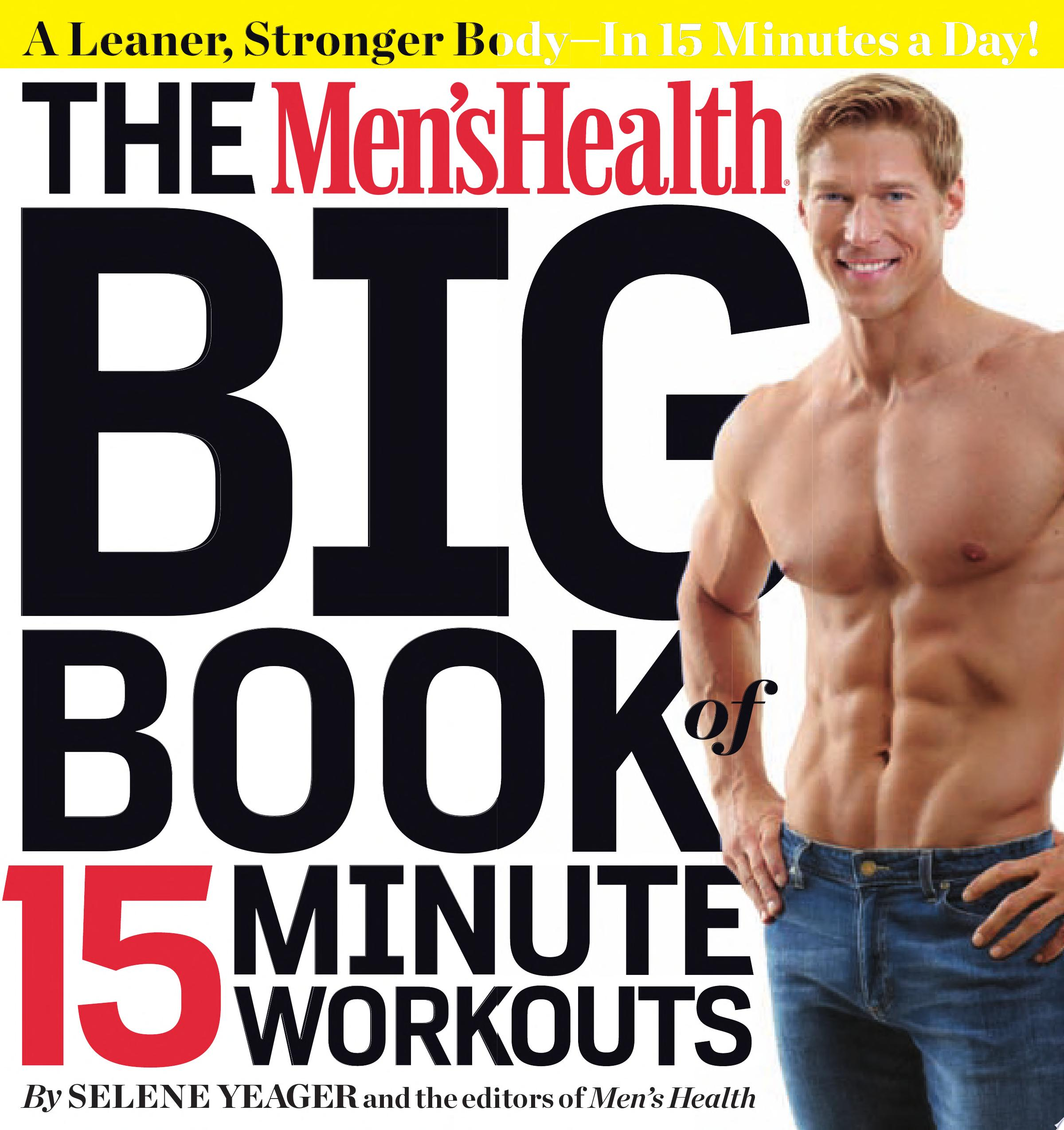 The Men s Health Big Book of 15 Minute Workouts