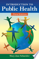 """Introduction to Public Health"" by Mary-Jane Schneider"