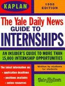 Kaplan Yale Daily News Guide to Internships, 1998