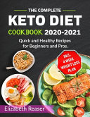 The Complete Keto Diet Cookbook 2020 2021