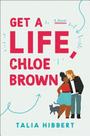 link to Get a life, Chloe Brown : a novel in the TCC library catalog