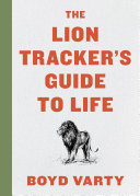 Pdf The Lion Tracker's Guide to Life Telecharger