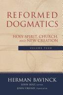 Reformed Dogmatics : Volume 4