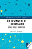 The Pragmatics Of Text Messaging