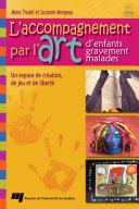 L' Accompagnement Par l'Art d'Enfants Gravement Malades