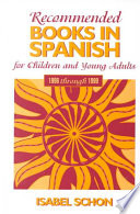 Recommended Books in Spanish for Children and Young Adults, 1996 Through 1999