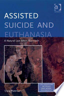 Assisted Suicide and Euthanasia  : A Natural Law Ethics Approach