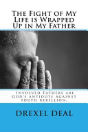 The Fight of My Life Is Wrapped Up in My Father