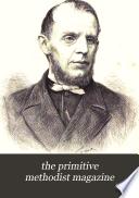 The Primitive Methodist Magazine Book PDF