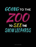 Going To The Zoo To See The Snow Leopards
