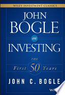 """John Bogle on Investing: The First 50 Years"" by John C. Bogle"