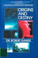 Origins and Destiny