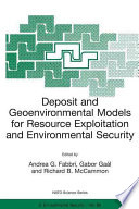 Deposit and Geoenvironmental Models for Resource Exploitation and Environmental Security Book