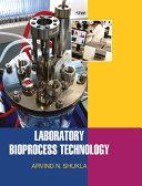 Laboratory Bioprocess Technology
