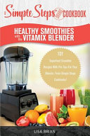 Healthy Smoothies with the Vitamix Blender Book