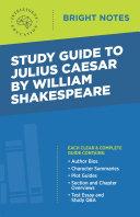 Study Guide to Julius Caesar by William Shakespeare