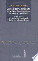 Breve historia feminista de la literatura española (en lengua castellana) / modos de representación desde el siglo XVIII a la actualidad / Alicia G. Andreu... [et al.]