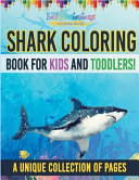 Shark Coloring Book For Kids And Toddlers  A Unique Collection Of Pages