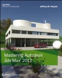 Pdf Mastering Autodesk 3ds Max 2013