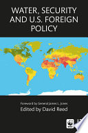 Water  Security and U S  Foreign Policy Book
