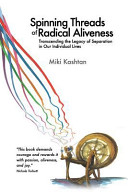 Spinning Threads of Radical Aliveness