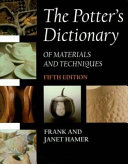 The Potter s Dictionary of Materials and Techniques