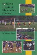 Soccer's Dynamic Shortsided Games
