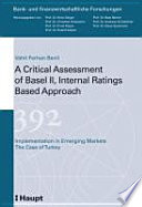 A Critical Assessment of Basel II, Internal Rating Based Approach