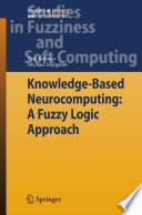 Knowledge Based Neurocomputing  A Fuzzy Logic Approach Book