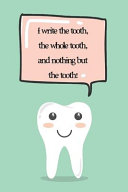 I Write The Tooth, The Whole Tooth, And Nothing But The Tooth!