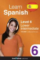 Learn Spanish - Level 6: Lower Intermediate (Enhanced Version)