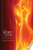 The Worst in Him