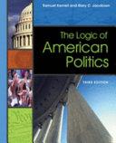 The Logic of American Politics  HARDCOVER