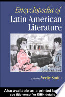 """""""Encyclopedia of Latin American Literature"""" by Verity Smith"""