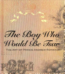 The Boy Who Would Be Tsar