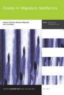 Essays in Migratory Aesthetics