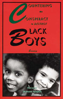 Countering the Conspiracy to Destroy Black Boys Series