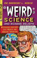Weird Science And Bizarre Beliefs