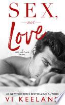 """""""Sex, Not Love"""" by Vi Keeland, Jessica Royer Ocken"""