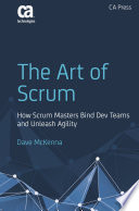 """The Art of Scrum: How Scrum Masters Bind Dev Teams and Unleash Agility"" by Dave McKenna"