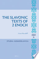 The Slavonic Texts Of 2 Enoch
